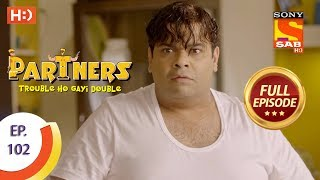 Partners Trouble Ho Gayi Double - Ep 102 - Full Episode - 18th April, 2018 - SABTV