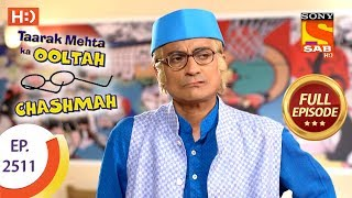 Taarak Mehta Ka Ooltah Chashmah - Ep 2511 - Full Episode - 16th July, 2018 - SABTV