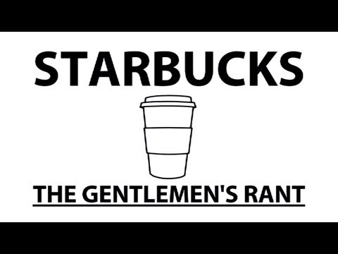 The Gentlemen's Rant: Starbucks