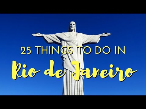 25 Things to do in Rio De Janeiro, Brazil Travel Guide