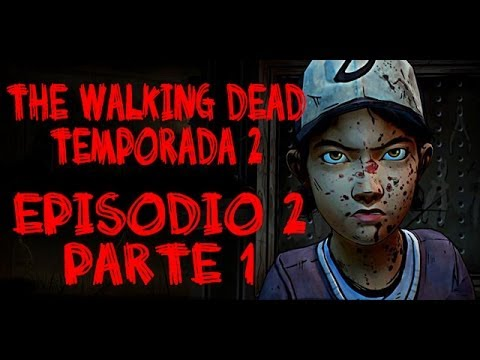 THE WALKING DEAD - TEMPORADA 2 EPISODIO 2 PARTE 1 | SIN ESPERANZA ( walkthrough HD español)