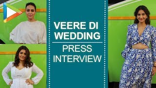 Sonam Kapoor | Swara Bhaskar | Shikha Talsania | Veere Di Wedding | press interview - HUNGAMA