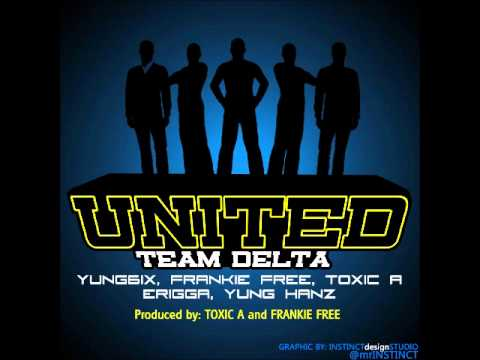 United - Team Delta (Feat Frankie Free, Toxic A, Yung Hanz, Erigga New Money & Yung 6ix)