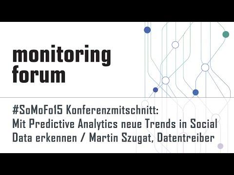 #somofo15 Mitschnitt: Martin Szugat - Mit Predictive Analytics neue Trends in Social Data erkennen!
