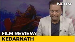 Film Review: Kedarnath - NDTV