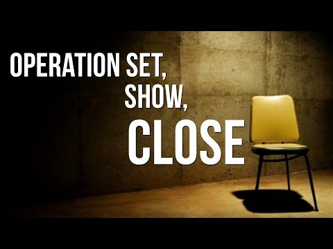 Operation Set, Show, Close