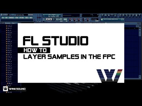 FL Studio: How To Layer Samples in the FPC | WinkSound
