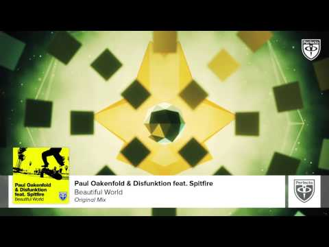 Paul Oakenfold & Disfunktion feat. Spitfire - Beautiful World (Original Mix)