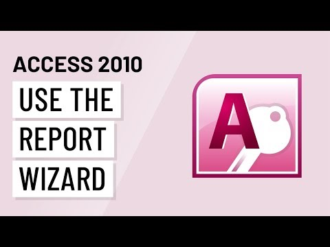Access 2010: Using Report Wizard