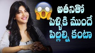 I would love to have children before marriage with him: Shruti Haasan || #ShrutiHaasan - IGTELUGU