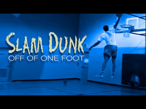 How to Slam Dunk Off of One Foot