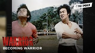 Becoming Warrior | Part 4: The Super Actor | Cinemax - CINEMAX