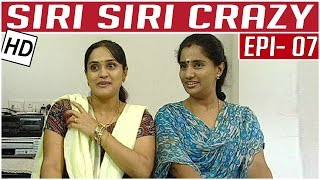 Siri Siri Crazy | Tamil Comedy Serial | Crazy Mohan | Episode 7 | Kalaignar TV