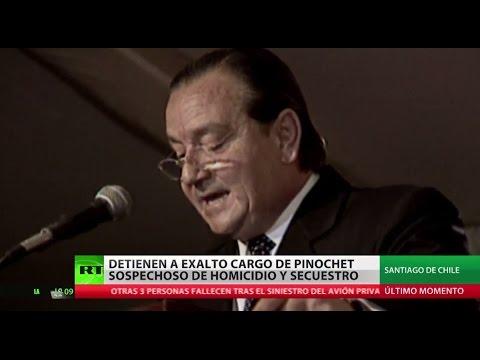 Detenien a un exalto cargo de Pinochet sospechoso de homicidio y secuestro