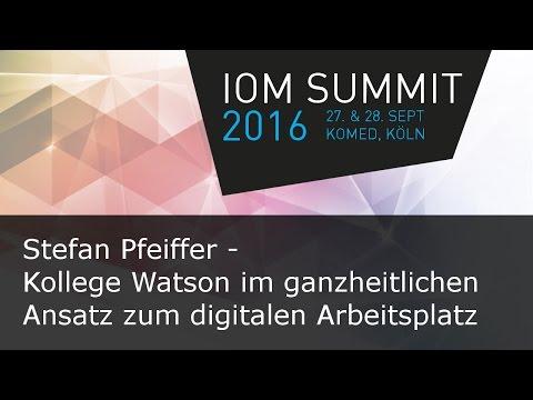 #ioms16 Stefan Pfeiffer - Kollege Watson im ganzheitlichen Ansatz zum digitalen Arbeitsplatz