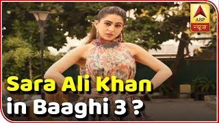 Sara Ali Khan in Baaghi 3 ? - ABPNEWSTV