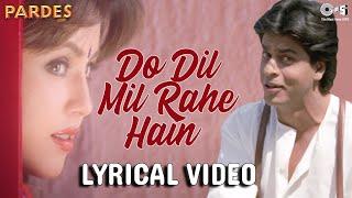 Do Dil Mil Rahe Hain Lyrical - Pardes | Shahrukh Khan & Mahima | Kumar Sanu | Nadeem Shravan - TIPSMUSIC