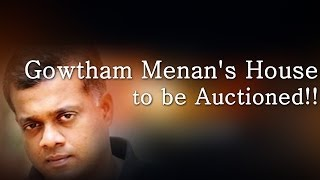 Gowtham Menan's House to be Auctioned!!