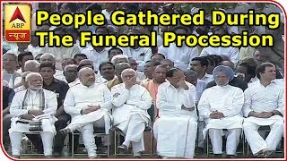 Visuals Of People Gathered During The Funeral Procession Of Former PM Atal Bihari Vajpayee - ABPNEWSTV