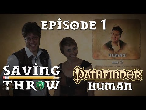Saving Throw - S1E1 - Pathfinder - Human