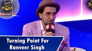 This Was The Turning Point For Ranveer Singh | #News18RisingIndia Summit | CNN-News18 - IBNLIVE