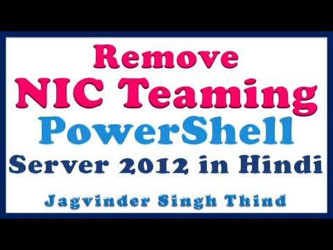 Server 2012 Remove NIC Teaming Powershell Video 36