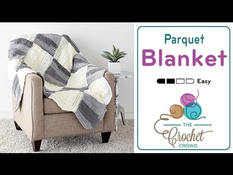 How to Crochet A Blanket: Parquet Blanket