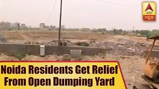 ABP News' Impact: Noida Residents Get Relief From Open Dumping Yard | ABP News - ABPNEWSTV