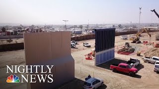Border Wall Prototypes Are Being Built On Mexican Border | NBC Nightly News - NBCNEWS