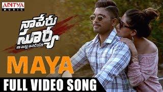 Maya Full Video Song | Naa Peru Surya Naa Illu India Songs | Allu Arjun, Anu Emannuel - ADITYAMUSIC