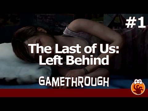 The Last of Us: Left Behind - Gamethrough Part 1 - Wakey Wakey
