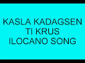 Kasla Kadagsen Iti Krus(Ilocano Song)edwell143