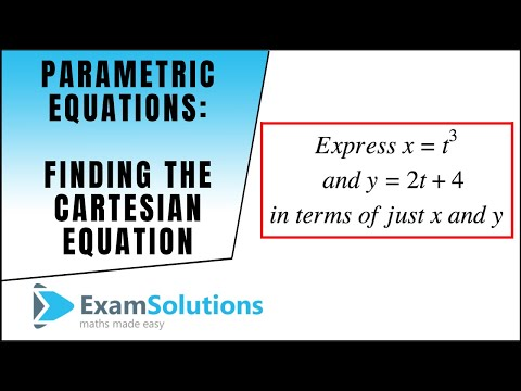 Parametric Equations : Converting to Cartesian form (1) : ExamSolutions