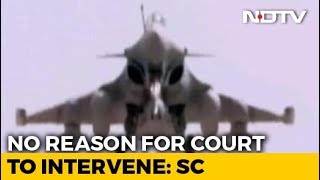 "No Probe Into Rafale Deal, Supreme Court Says ""No Commercial Favouritism"" - NDTV"