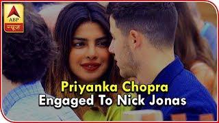 Priyanka Chopra Engaged To Nick Jonas: Here is All You Need to know - ABPNEWSTV