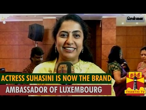 Actress Suhasini Maniratnam is Now Luxembourg's Brand Ambassador - Thanthi TV