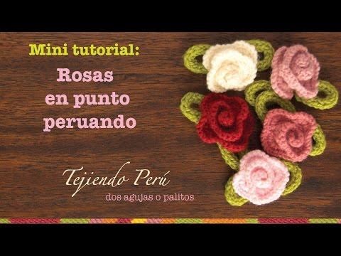 Mini tutorial # 1: rosas tejidas en punto peruano en dos agujas o palitos