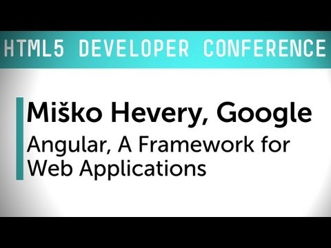 HTML5 Dev Conf: AngularJS, a Framework for Web Applications