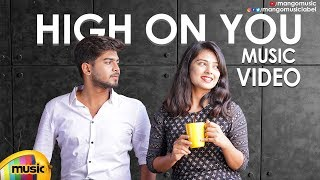 HIGH ON YOU | Latest 2019 Telugu Music Video | Thrish | Prarthana | Mebyn | Mango Music Originals - MANGOMUSIC