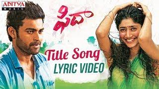 Fidaa Song With English Lyrics   Fidaa Songs   Varun Tej, Sai Pallavi  Shakthikanth Karthick - ADITYAMUSIC