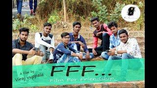 FFF... FILM FOR FRIENDSHIP TELUGU SHORT FILM 2018 | DIRECTED BY VIRAJ VUPPALA - YOUTUBE