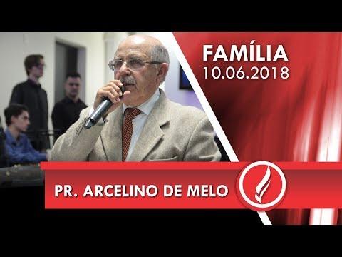 Culto da Família - Pr. Arcelino de Melo - 10 06 2018