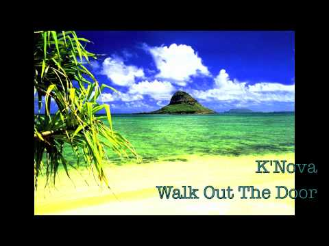 K'Nova- Walk Out The Door