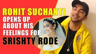 Rohit Suchanti opens up about his feelings for Srishty, upcoming music video and more I TellyChakkar - TELLYCHAKKAR