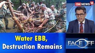 Water EBB, Destruction Remains   Face Off   CNN News18 - IBNLIVE