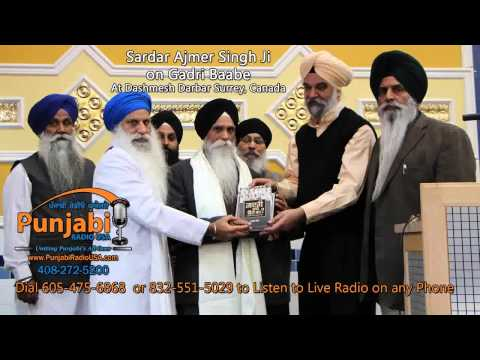 Sardar Ajmer Singh On History of Gadri Baabe