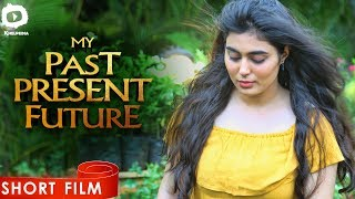 My Past Present Future - Telugu Short Film | Aditya Ram And Yeissha Adarah | Khelpedia - YOUTUBE