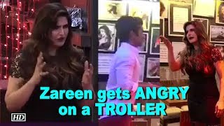 I'll SLAP your face: ANGRY Zareen to a TROLLER - BOLLYWOODCOUNTRY