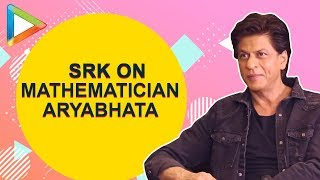 Shah Rukh Khan is fascinated about Aryabhata & how he created the concept of Zero - HUNGAMA
