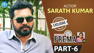 Actor Sarath Kumar Exclusive Interview Part #6 || Dialogue With Prema | Celebration Of Life - IDREAMMOVIES